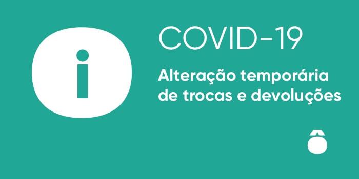 COVID-19: Trocas e devoluções durante o encerramento temporário das lojas hôma