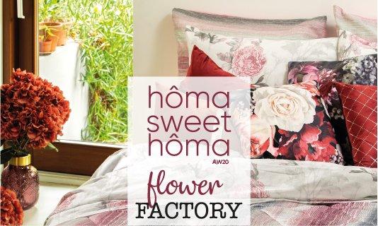 hôma sweet hôma - Flower Factory